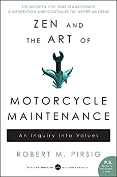 Zen and the Art of Motorcycle Maintenance: An Inquiry Into Values by [Robert M. Pirsig]