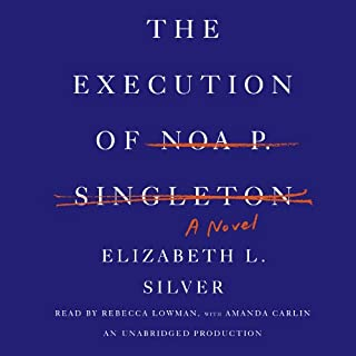 The Execution of Noa P. Singleton audiobook cover art