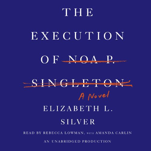 The Execution of Noa P. Singleton cover art