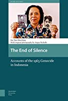 The End of Silence: Accounts of the 1965 Genocide in Indonesia (Asian History)