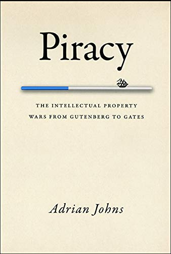Image OfPiracy: The Intellectual Property Wars From Gutenberg To Gates