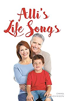 Alli's Life Songs by [Emma  Johnson]