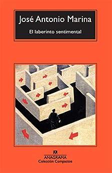 El laberinto sentimental (Compactos nº 215) (Spanish Edition) par [José Antonio Marina]