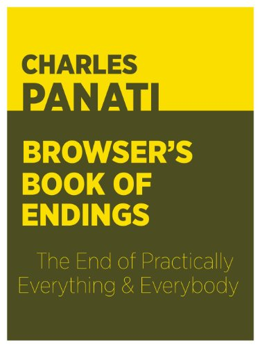 Panatis Browsers Book of Endings: The End of Practically Everything and Everybody