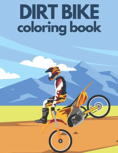 Dirt Bike Coloring Book: Fun And Education Motorcycle for Kids and Teens