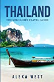 Thailand: The Solo Girl s Travel Guide