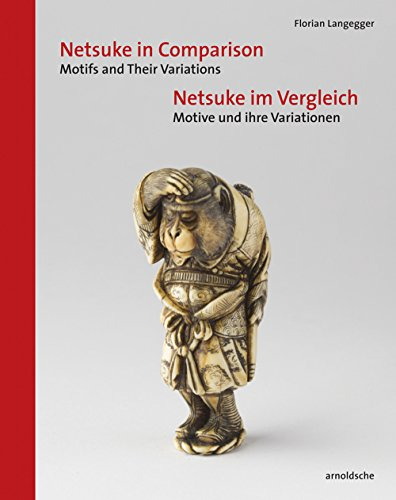 Netsuke im Vergleich / Netsuke in Comparison: Motive und ihre Variationen / Motifs and Their Variations