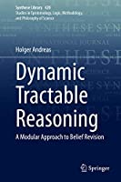 Dynamic Tractable Reasoning: A Modular Approach to Belief Revision (Synthese Library, 420)