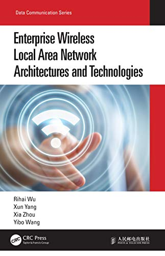 Compare Textbook Prices for Enterprise Wireless Local Area Network Architectures and Technologies Data Communication Series 1 Edition ISBN 9780367695750 by Wu, Rihai,Yang, Xun,Zhou, Xia,Wang, Yibo