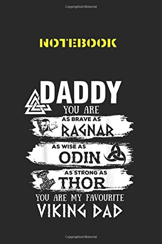 Notebook: Daddy You Are My Favourite Viking Dad  Fathers Day Gift Wide Ruled Lined Journal Designed Black Cover Arts with College Lined Notebook ... Pages to Write in White Paper and Matte Cover