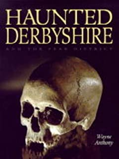 Haunted Derbyshire: And the Peak District