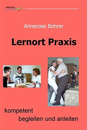 Lernort Praxis - kompetent begleiten und anleiten