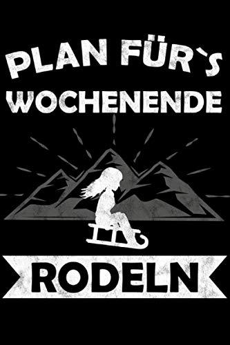 Plan fürs Wochende, Rodeln: Schlitten Rodeln Abfahrt Piste Winter Wintersport Notizbuch Liniert 100 Seiten ca Din A5