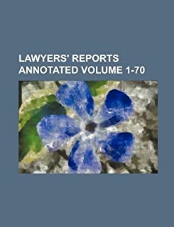 Lawyers' Reports Annotated Volume 1-70