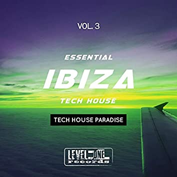 Essential Ibiza Tech House, Vol. 3 (Tech House Paradise)