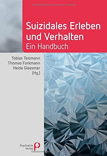 Suizidales Erleben und Verhalten: Ein Handbuch (Fachwissen)