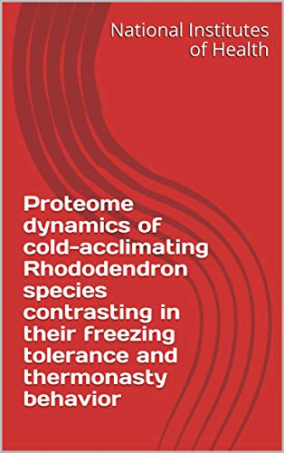 Proteome dynamics of cold-acclimating Rhododendron species contrasting in their freezing tolerance and thermonasty behavior (English Edition)