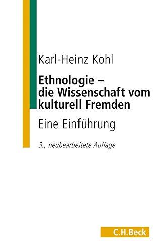 Ethnologie - die Wissenschaft vom kulturell Fremden: Eine Einführung