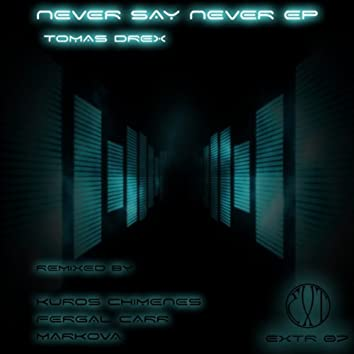 Never Say Never EP