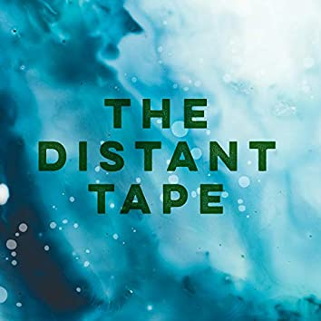 The Distant Tape