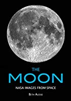 The Moon: NASA Images from Space