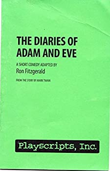 The Diaries of Adam and Eve  (A Play)