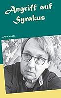 Angriff auf Syrakus: Anfang und Ende der Spurensuche