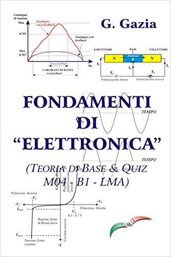 FONDAMENTI DI ELETTRONICA: TEORIA DI BASE E QUIZ (M04-B1 EASA- LMA)