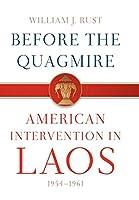 Before the Quagmire: American Intervention in Laos, 1954-1961