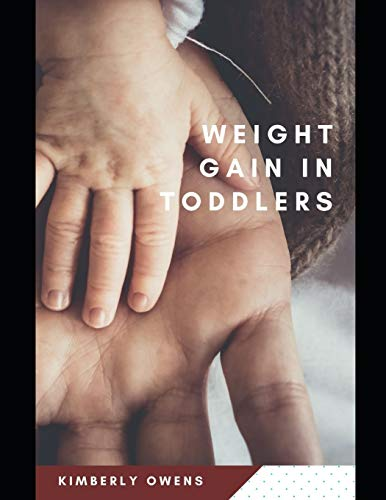 WEIGHT GAIN IN TODDLERS: PREVENTION, DIET GUIDE AND MANAGEMENT