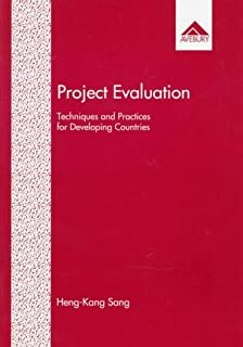 Project Evaluation: Techniques and Practices for Developing Countries