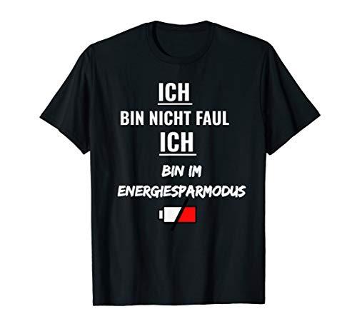 Faulheit - Ich bin nicht faul ich bin im Energiesparmodus T-Shirt