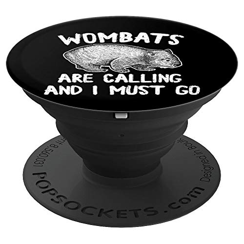 Wombats call and I have to go - Australia gift PopSockets Grip and Stand for Phones and Tablets
