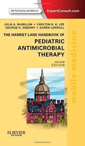 The Harriet Lane Handbook of Pediatric Antimicrobial Therapy: Mobile Medicine Series (Expert Consult: Online + Print)