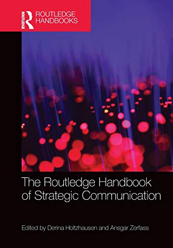 Compare Textbook Prices for The Routledge Handbook of Strategic Communication Routledge Handbooks in Communication Studies 1 Edition ISBN 9780367367732 by Holtzhausen, Derina,Zerfass, Ansgar
