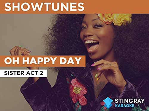 Oh Happy Day in the Style of Sister Act 2
