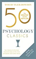 50 Psychology Classics, Second Edition: Your shortcut to the most important ideas on the mind, personality, and human nature (50 Classics)