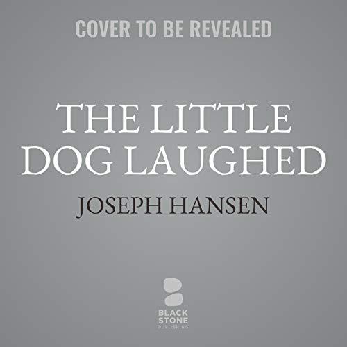 The Little Dog Laughed     A Dave Brandstetter Mystery, Book 8              Auteur(s):                                                                                                                                 Joseph Hansen                           Durée: 6 h     Pas de évaluations     Au global 0,0