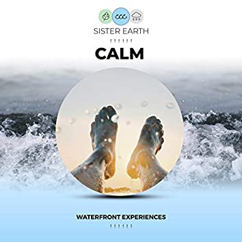 ! ! ! ! ! ! Calm Waterfront Experiences ! ! ! ! ! !