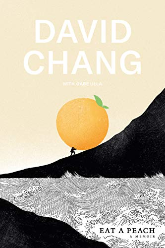 David Chang - Eat a Peach: A Memoir