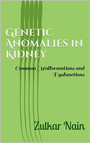 Genetic Anomalies in Kidney: Common Malformations and Dysfunctions (English Edition)