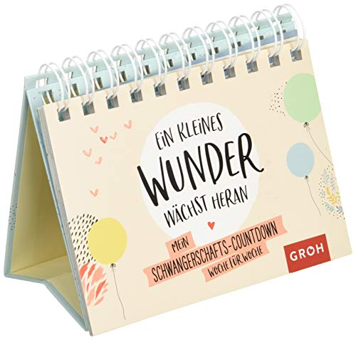 Ein kleines Wunder wächst heran.: Mein Schwangerschafts-Countdown Woche für Woche