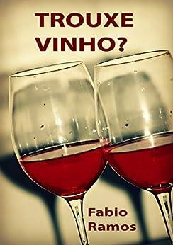Trouxe Vinho? por [Fabio Ramos]