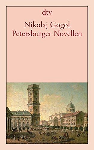 Petersburger Novellen: Der Newskijprospekt. Aufzeichnungen eines Wahnsinnigen. Die Nase. Der Mantel