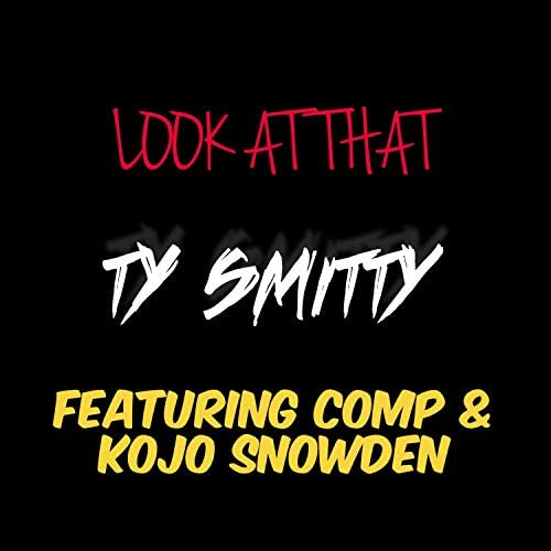 Ty Smitty feat. Comp & Kojo Snowden