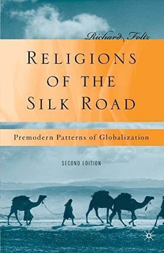 Religions of the Silk Road Premodern Patterns of Globalization product image