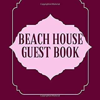 Beach House Guest Book: Beach Home Guest Book, Visitors and Guest Comments Notebook, For Beach House, Airbnb, B&B, VRBO, Beach Vacation Rentals Guest ... Wedding, Hotels, (Beach Guest Books)