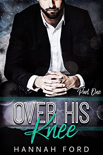 Over His Knee (Part One)