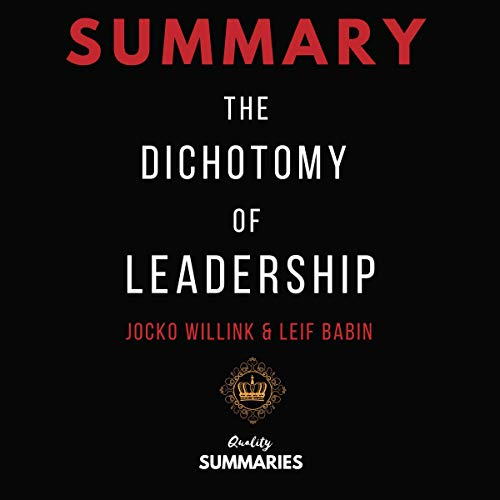 『Summary: The Dichotomy of Leadership by Jocko Willink & Leif Babin』のカバーアート