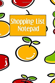 Shopping List Notepad: Weekly Grocery Planner Notebook - Favorite Healthy Recipe Ingredients Journal For Adults and Kids - Fruits Cover (Family Secret Recipe Tracker)